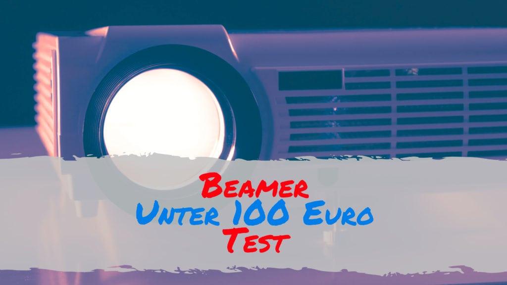 Beamer unter 100 Euro Test