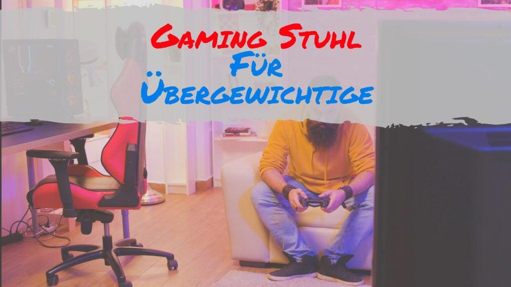 Gaming Stuhl Für Übergewichtige