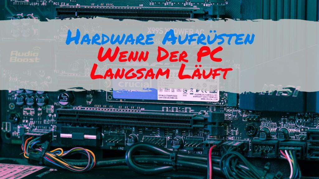 Hardware Aufrüsten Wenn Der PC Langsam Läuft