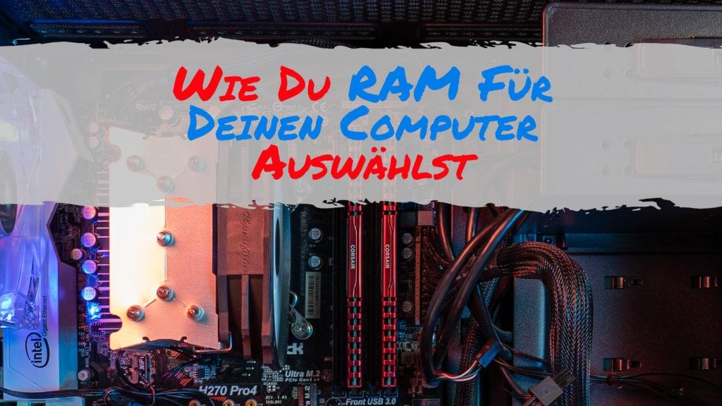 Wie Du RAM Für Deinen Computer Auswählst